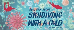 Real Talk About Skydiving With a Cold