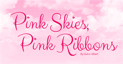 Pink Skies, Pink Ribbons